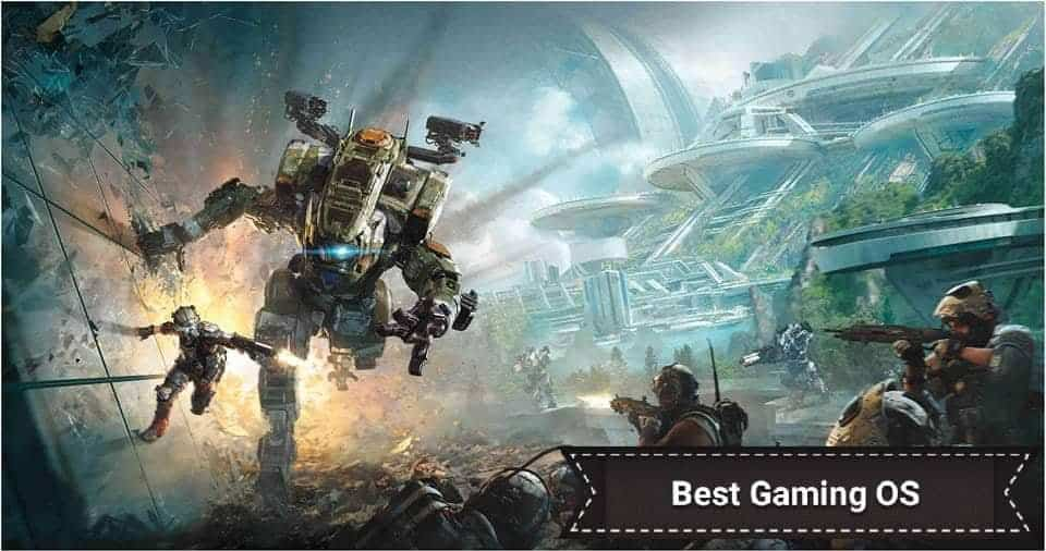 What is the Best Operating System for Gaming? [2021 Guide]