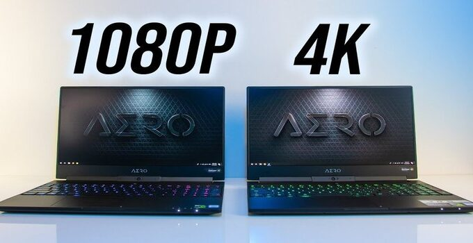 4K (UHD) Vs 1080p (Full HD) Laptops: Which One Is Worth it?2021 Guide